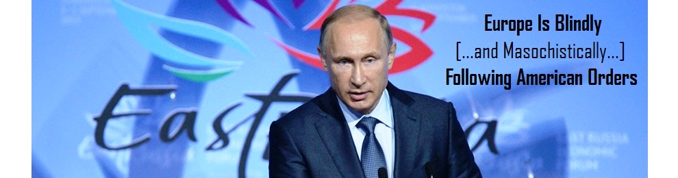 "President Putin: ""Europe Is Blindly Following American Orders, so its refugee crisis was absolutely expected: people flee from Syria because the crimes of DAESH and other terrorist gangs not al-Assad's govt and Syrian Arab Army"" ~ Report+Video"